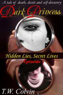 Dark Princess: Hidden Lies, Secret Lives (Episode 1)