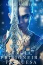 Vadia, Prisioneira, Princesa (De Coroas e Gl���ria ? Livro n 2)