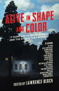 Alive in Shape and Color: 17 Paintings by Great Artists and the Stories They Inspired【電子書籍】 Lawrence Block