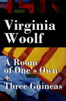 A Room of One's Own + Three Guineas (2 extended essays)【電子書籍】[ Virginia Woolf ]