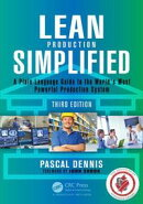 Lean Production Simplified, Third Edition: A Plain-Language Guide to the World's Most Powerful Production Sy��