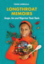Longthroat MemoirsSoups, Sex and Nigerian Taste Buds【電子書籍】[ Yemisi Aribisala ]