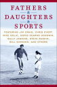 Fathers & Daughters & SportsFeaturing Jim Craig, C