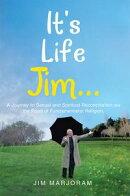 It's Life Jim . . .