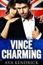 Vince Charming【電子書籍】[ Ava Kendrick ]