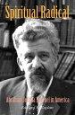 樂天商城 - Spiritual Radical: Abraham Joshua Heschel in America, 1940-1972【電子書籍】[ Edward K. Kaplan ]