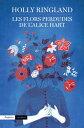 Les flors perdudes de l'Alice Hart【電子書籍】[ Holly Ringland ]