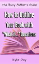 """How to Outline Your Story with """"What if..."""" Questions"""