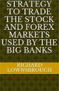 Strategy to trade the stock and Forex markets used by the big banks