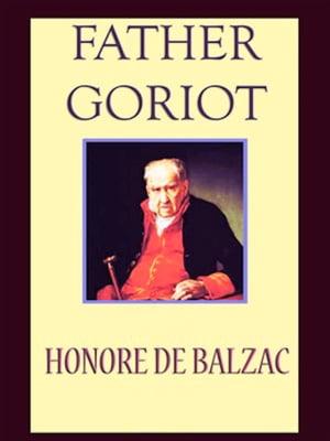 Father Goriot【電子書籍】[ Honor? de Balzac ]