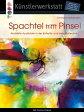 Spachtel trifft PinselAbstrakte Acrylbilder in der Butterfly- und Helixtechnik【電子書籍】[ Christiane Middendorf ]