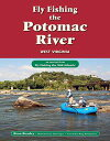 Fly Fishing the Potomac River, West VirginiaAn Excerpt from Fly Fishin...