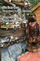 The Bear Cave: The Sculpture Treasure I Now Save