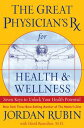 The Great Physician 039 s Rx for Health and WellnessSeven Keys to Unlock Your Health Potential【電子書籍】 Jordan Rubin