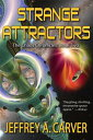 Strange AttractorsBook 2 of The Chaos Chronicles【電子書籍】 Jeffrey A. Carver