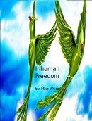Inhuman Freedom