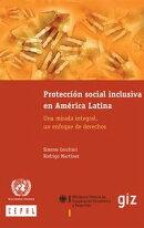 Protecci���n social inclusiva en Am���rica Latina. Una mirada integral, un enfoque de derechos