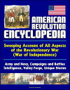 American Revolution Encyclopedia - Sweeping Account of All Aspects of the Revolutionary War (War of Independence) - Army and Navy, Campaigns and Battles, Intelligence, Valley Forge, Unique Stories【電子書籍】[ Progressive Management ]