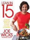 Lean in 15 - The Shift Plan 15 Minute Meals and Workouts to Keep You Lean and Healthy【電子書籍】 Joe Wicks