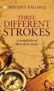 Three different strokesA compilation of three short stories【電子書籍】[ Srividya Nagaraj ]