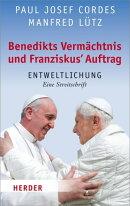 Benedikts Verm���chtnis und Franziskus`Auftrag