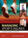 Managing Sports Injuries e-booka guide for students and clinicians【電子書籍】 Christopher M Norris, PhD MSc MCSP
