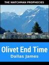Olivet End Time: The Watchman Prophecies
