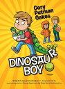 Dinosaur Boy【電子書籍】[ Cory Putman Oakes ]