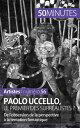 Paolo Uccello, le premier des surr?alistes ?De l'obsession de la persp...