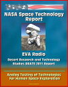 NASA Space Technology Report: EVA Radio - Desert Research and Technology Studies DRATS 2011 Report, Analog Testing of Technologies for Human Space Exploration【電子書籍】[ Progressive Management ]