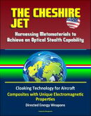 The Cheshire Jet: Harnessing Metamaterials to Achieve an Optical Stealth Capability - Cloaking Technology fo��