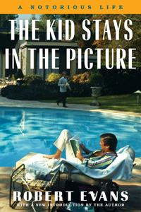 The Kid Stays in the PictureA Notorious Life【電子書籍】[ Robert Evans ]