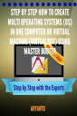 Step by Step How to Create Multi OPERATING SYSTEMS