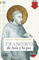 Francisco de As���s y la paz (eBook- ePub)