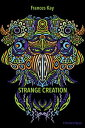 書, 雜誌, 漫畫 - Strange Creation【電子書籍】[ Frances Kay ]