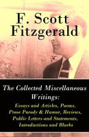 The Collected Miscellaneous Writings: Essays and Articles + Poems + Prose Parody & Humor + Reviews + Public ��