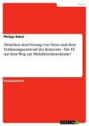 Zwischen dem Vertrag von Nizza und dem Verfassungsentwurf des Konvents - Die EU auf dem Weg zur Mehrheitsdem��
