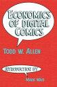 Economics of Digital Comics【電子書籍】 Todd Allen