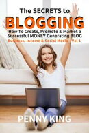 "5 Minutes a Day Guide to BLOGGING + FREE eBook ""Attracting Affiliates"": How To Create, Promote & Market a Su��"