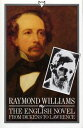 The English Novel From Dickens To Lawrence【電子書籍】 Raymond Williams