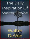 The Daily Inspiration Of Walter DeVoe【電子書籍】[ Walter DeVoe ]