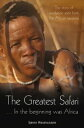 The Greatest SafariIn the Beginning Was Africa: The Story of Evolution Seen from the Savannah【電子書籍】[ S?ren Rasmussen ]
