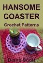 Handsome Coaster: Crochet Pattern【電子書籍】[ Diane Scott ]
