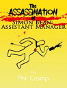 The Assassination of Simon Bean: Assistant Manager【電子書籍】[ Phil Cramp ]