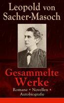 Gesammelte Werke: Romane + Novellen + Autobiografie (73 Titel in einem Buch - Vollst���ndige Ausgaben)
