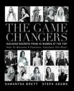 The Game Changers: Success Secrets From 40 Women At The Top
