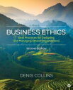 Business EthicsBest Practices for Designing and Managing Ethical Organizations【電子書籍】[ Denis Collins ]