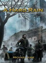 A Hard RainBook Two of the Shift Trilogy【電子書籍】[ Michael Juge ]