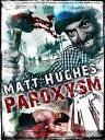 Paroxysm【電子書籍】[ Matt Hughes ]