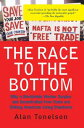 The Race To The BottomWhy A Worldwide Worker Surplus And Uncontrolled Free Trade Are Sinking American Living Standards【電子書籍】 Alan Tonelson